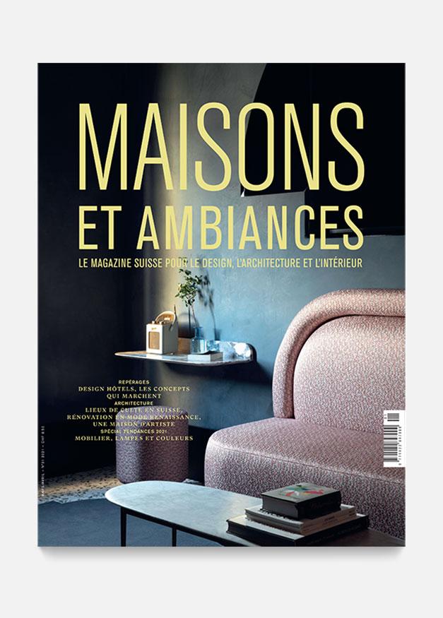 Maison et Ambiences Suisse magazine / february 2021